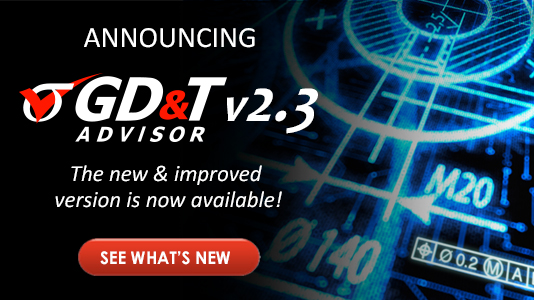 GD&T Advisor v 2.3 Now Available!
