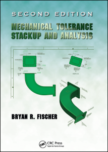 Mechanical Tolerance Stackup and Analysis - 2nd Edition