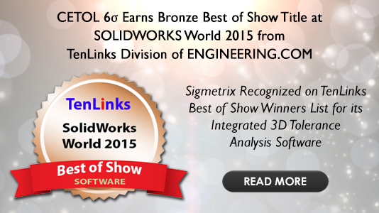 CETOL 6σ Integrated 3D Tolerance Analysis Software, Earns Bronze Best of Show Title