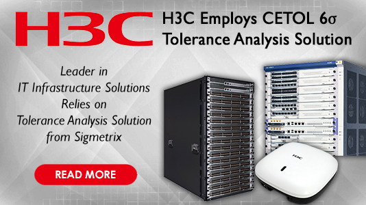 H3C Employs CETOL 6σ Tolerance Analysis Solution